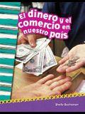 El Dinero Y El Comercio En Nuestro País (Money and Trade in Our Nation) (Spanish Version)