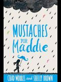 Mustaches for Maddie