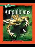 Amphibians (a True Book: Animal Kingdom)