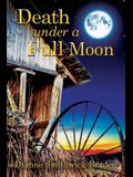 Death under a Full Moon: Book Two of the Wilbarger County Series