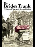 The Bride's Trunk: A Story of War and Reconciliation