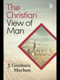 Christian View of Man: