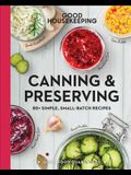 Good Housekeeping Canning & Preserving, 17: 80+ Simple, Small-Batch Recipes