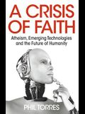 A Crisis of Faith: Atheism, Emerging Technologies and the Future of Humanity