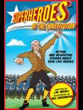 Superheroes of the Constitution: Action and Adventure Stories about Real-Life Heroes