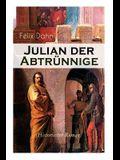 Julian der Abtrünnige (Historischer Roman): Die Jugend, Der Cäsar und Der Imperator