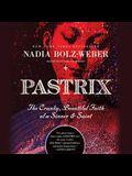 Pastrix Lib/E: The Cranky, Beautiful Faith of a Sinner & Saint (New Edition)