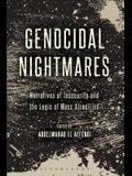 Genocidal Nightmares: Narratives of Insecurity and the Logic of Mass Atrocities