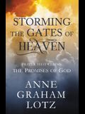 Storming the Gates of Heaven: Prayer That Claims the Promises of God