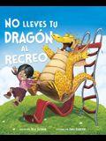 No Lleves Tu Dragón Al Recreo