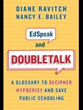 Edspeak and Doubletalk: A Glossary to Decipher Hypocrisy and Save Public Schooling