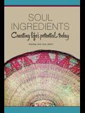 Soul Ingredients: Creating Life's Potential Today