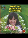 What Do People Do in Spring?
