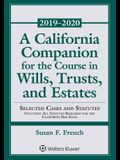 A California Companion for the Course in Wills, Trusts, and Estates: 2018-2019 Edition