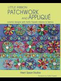 Little Ribbon Patchwork & Appliqué: Colorful Designs with Kaffe Fassett Ribbons and Fabrics