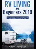 RV Living for Beginners 2019: Live Your Dream with RV Retirement Living Prep Guide to Full-Time RV Living