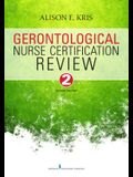 Gerontological Nurse Certification Review, Second Edition