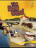 The Erie Canal (Lightning Bolt Books: Famous Places (Paperback))