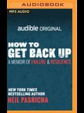How to Get Back Up: A Memoir of Failure and Resilience