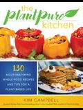 The Plantpure Kitchen: 130 Mouthwatering, Whole Food Recipes and Tips for a Plant-Based Life