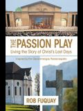 The Passion Play: Living the Story of Christ's Last Days
