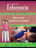 Colección Lippincott Enfermería. Un Enfoque Práctico Y Conciso. Enfermería Materno-Neonatal