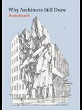 Why Architects Still Draw: Two Lectures on Architectural Drawing