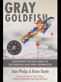 Gray Goldfish: Navigating the Gray Areas to Successfully Lead Every Generation