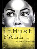 #it Must Fall