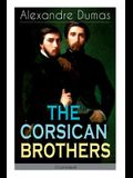 THE CORSICAN BROTHERS (Unabridged): Historical Novel - The Story of Family Bond, Love and Loyalty