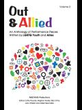 Out & Allied Volume 2: An Anthology of Performance Pieces by LGBTQ Youth & Allies