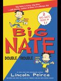 Big Nate: Double Trouble: In a Class by Himself and Strikes Again