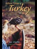 When I Was a Turkey: Based on the Emmy Award-Winning PBS Documentary My Life as a Turkey