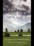 Casting Sacred Space: The Core of All Magickal Work
