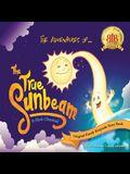The Adventures of The True Sunbeam: A Family Keepsake Story Book
