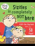 Sizzles Is Completely Not Here (Charlie and Lola)