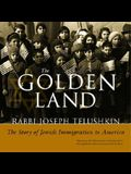 The Golden Land: The Story of Jewish Immigration to America