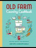 Old Farm Country Cookbook: Recipes, Menus, and Memories