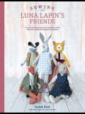 Sewing Luna Lapin's Friends: 20 Sewing Patterns for Heirloom Dolls and Their Wonderful Wardrobes
