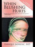When Blushing Hurts: Overcoming Abnormal Facial Blushing