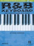 R&B Keyboard - The Complete Guide with Audio!: Hal Leonard Keyboard Style Series