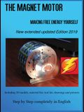 The Magnet Motor: Making Free Energy Yourself Edition 2019