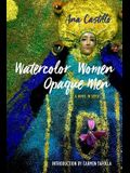 Watercolor Women Opaque Men: A Novel in Verse