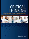 Critical Thinking for Health Care Professionals Interactive Classroom DVD