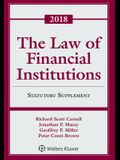 The Law of Financial Institutions: 2018 Statutory Supplement