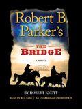 Robert B. Parker's The Bridge (A Cole and Hitch Novel)