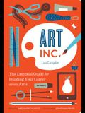 Art, Inc.: The Essential Guide for Building Your Career as an Artist (Art Books, Gifts for Artists, Learn the Artist's Way of Thi