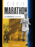 Marathon: Autobiography of Clarence Demar- America's Grandfather of Running