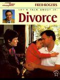 Let's Talk About It: Divorce (Mr. Rogers)