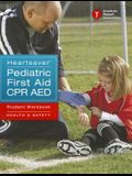 Heartsaver Pediatric First Aid CPR AED Student Workbook